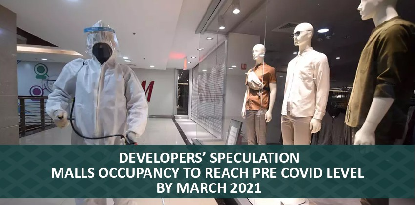 Developers' Speculation, Malls Occupancy to Reach Pre Covid Level by March 2021
