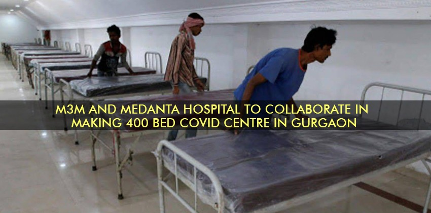M3M and Medanta Hospital to collaborate in making 400 bed Covidcentre in Gurgaon
