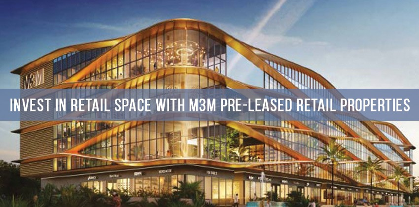 Invest in Retail Space with M3M Pre-leased Retail Properties