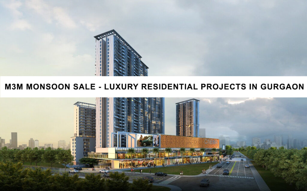 M3M Monsoon Sale - Luxury Residential Projects in Gurgaon